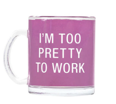 I'm Too Pretty To Work Mug