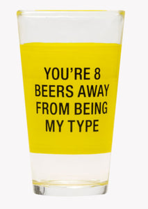 You Are 8 Away From Pint Glass