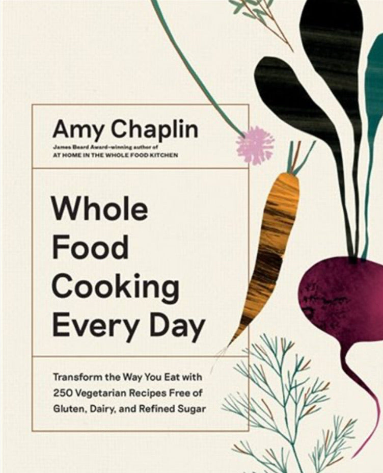 Whole Food Cooking Everyday Cookbook