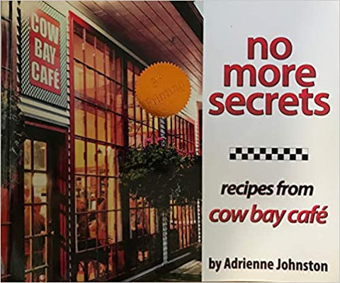 No More Secet: Recipes from Cow Bay Cafe
