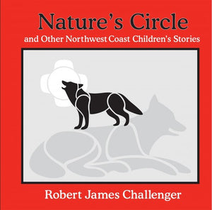 Nature's Circle and Other Northwest Coast Children's Stories