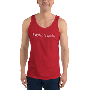My Dog Thinks I'm Essential - Tank Top