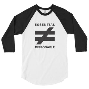 Essential Not Disposable - 3/4 Sleeve Raglan Shirt