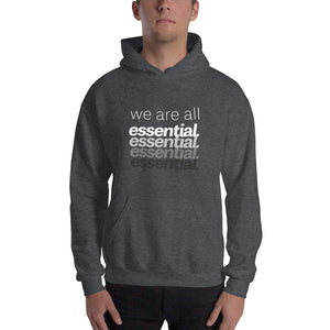 We Are All Essential - Hoodie