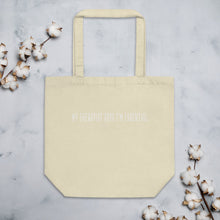 Load image into Gallery viewer, My Therapist Says I'm Essential - Eco Tote Bag