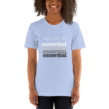 Load image into Gallery viewer, We are All Essential - T Shirt