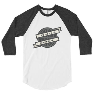 We are All Essential Globe - 3/4 Sleeve Raglan Shirt