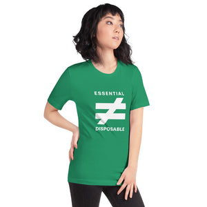 Essential Not Disposable - T Shirt