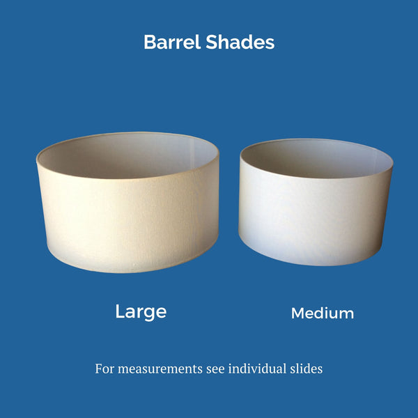 Range of barrel shades - large and medium.