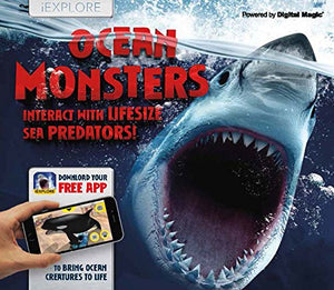 Ocean Monsters: Interact with Lifesize Sea Predators