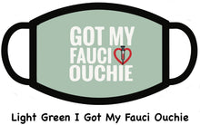 Load image into Gallery viewer, I Got My Fauci Ouchi Vaccine