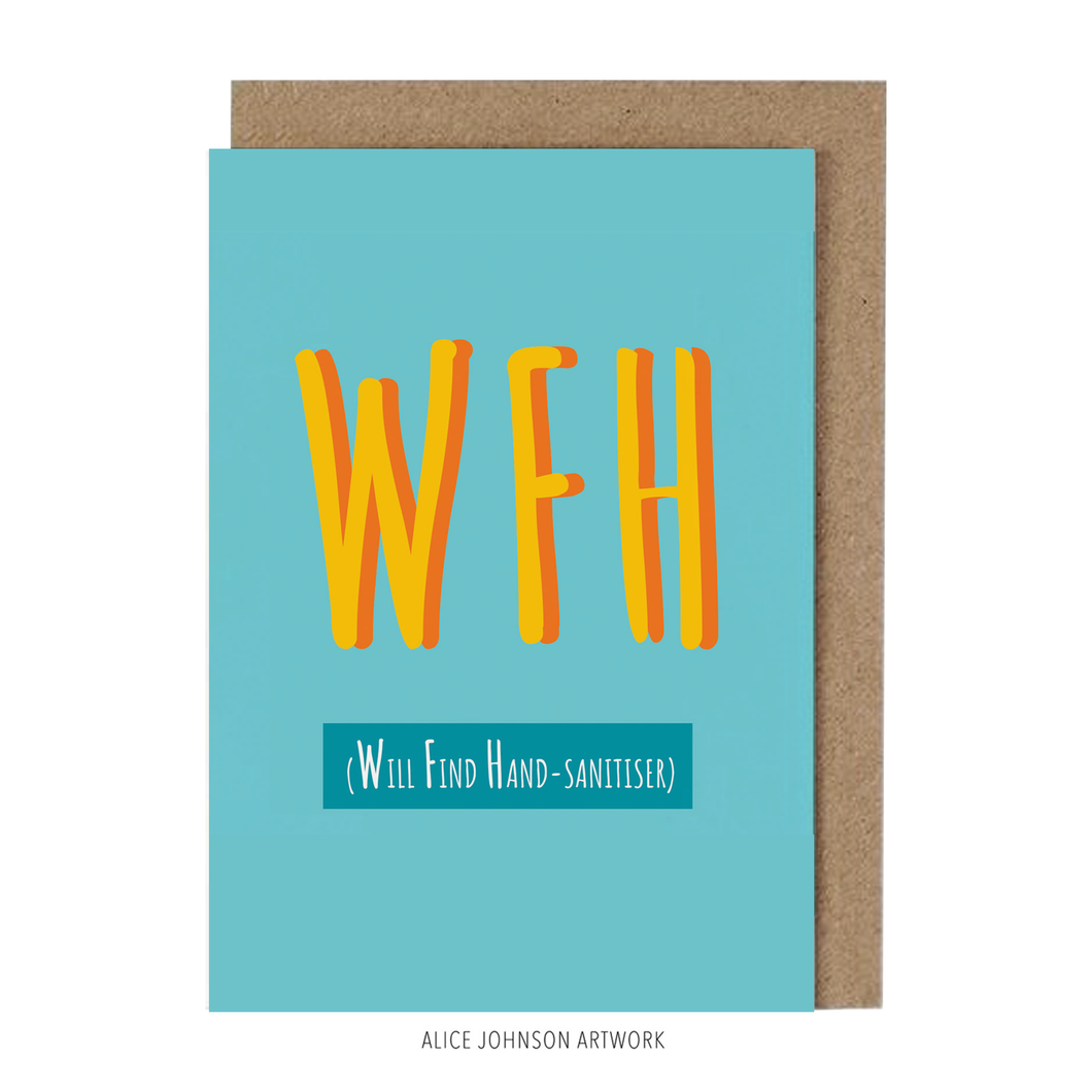 WFH / Will Find Hand-sanitiser Greeting Card by Alice Johnson Artwork