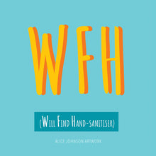 Load image into Gallery viewer, WFH / Will Find Hand-sanitiser Greeting Card by Alice Johnson Artwork