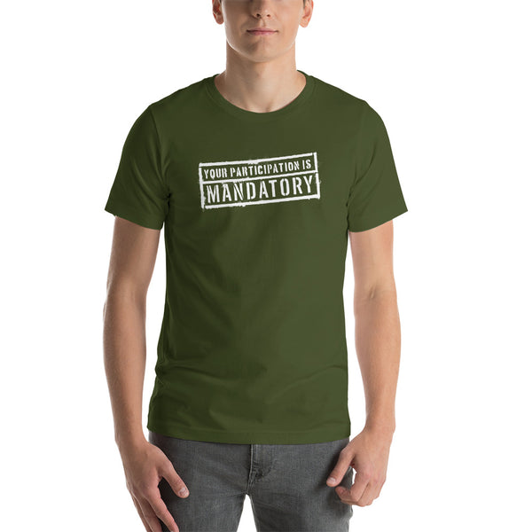 Mandatory - Your Participation is Mandatory | Short-Sleeve Unisex T-Shirt - MD-Merch