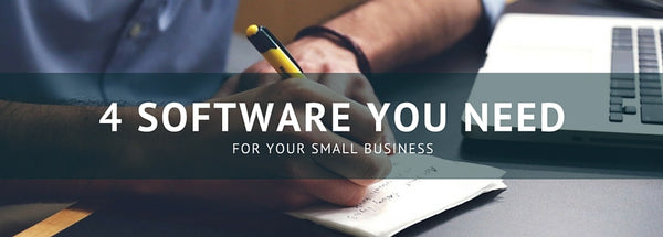4 Software You Need for Your Small Business