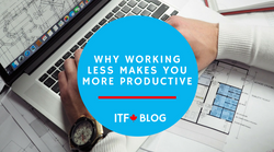 Why Working Less Makes You More Productive