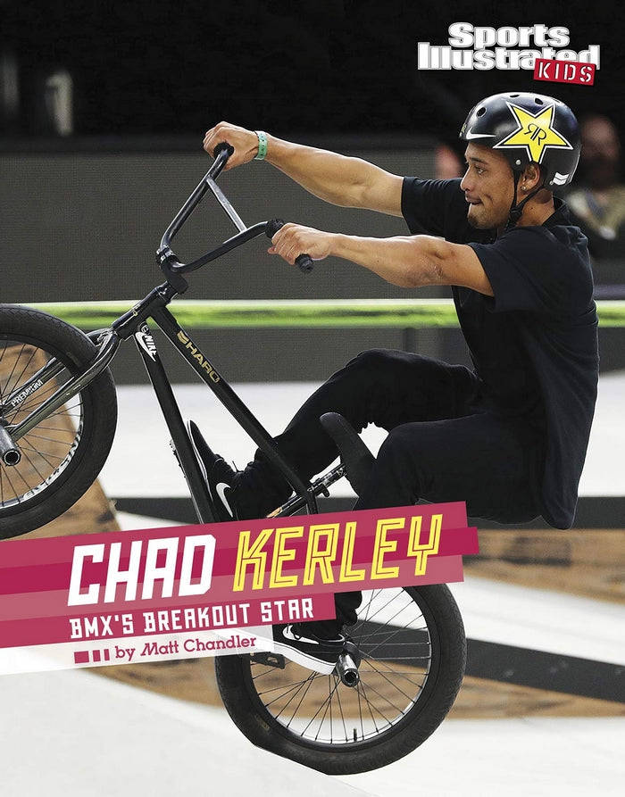 Chad Kerley Bmx's Breakout Star Hardcover