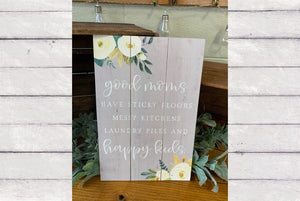 Good Moms Rustic Pallet Sign
