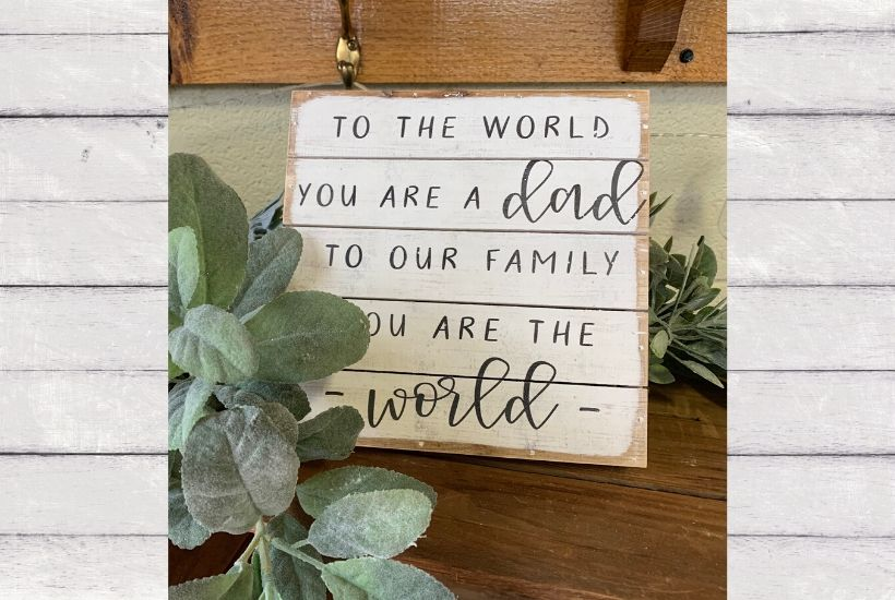 You Are The World Dad Sign