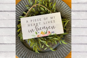 Piece of My Heart Lives In Heaven Petite Accent Sign