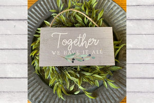 Together We Have It All Petite Accent Sign