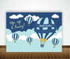 Up Up And Away - Hot Air BIRTHDAY PARTY BACKDROP FOR PHOTOGRAPHY BANNER KIDS EVENT CAKE TABLE DECOR HOME DECORATION PHOTO BOOTH BACKGROUND