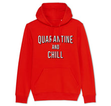 Load image into Gallery viewer, Quarantine And Chill Hoodie