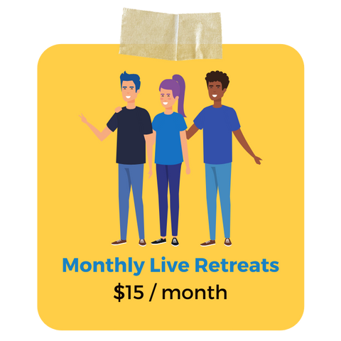 Monthly Live Retreats  $15 / month