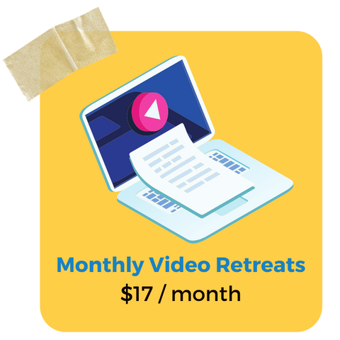 Monthly Video Retreats  $17 / month