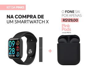 KIT PROMO - SmartWatch X + Pink Pods