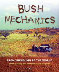 Bush Mechanics From Yuendumu to the world