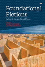 Foundational Fictions in South Australian History