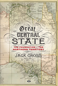 Great Central State The foundation of the Northern Territory