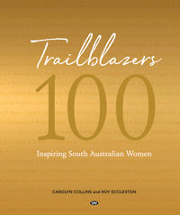 Trailblazers 100 inspiring South Australian women