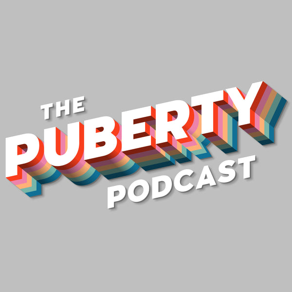 THE PUBERTY PODCAST