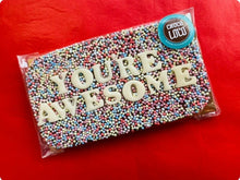 Load image into Gallery viewer, You're Awesome Rainbow Sprinkle Chocolate Slab