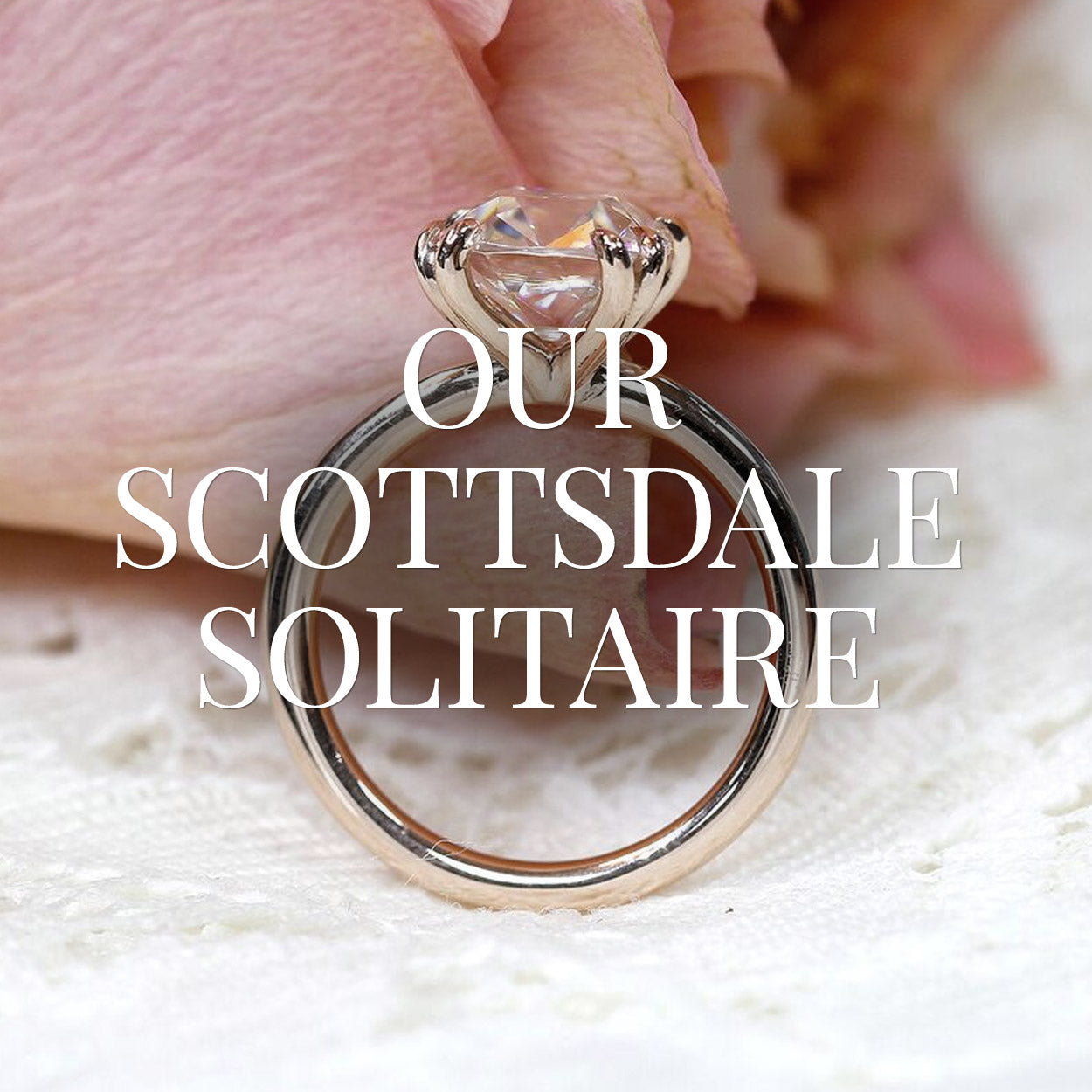 Our Scottsdale Solitaire Engagement Ring