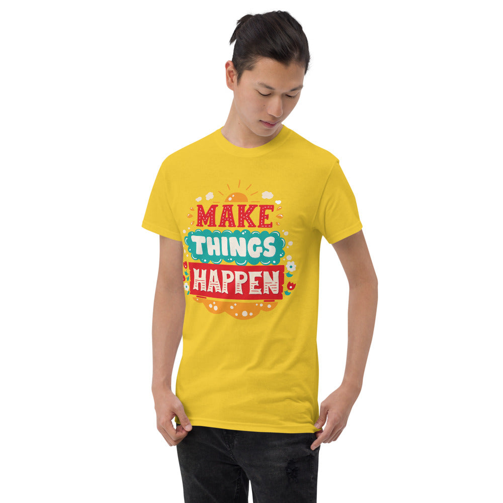 Make Things Happen Short Sleeve T-Shirt