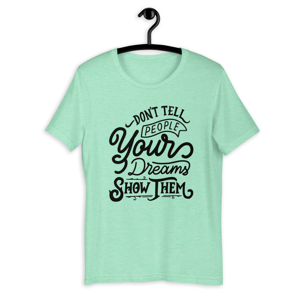 Don't Tell People Your Dreams Short-Sleeve T-Shirt