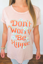 Load image into Gallery viewer, don't worry be hippie tee
