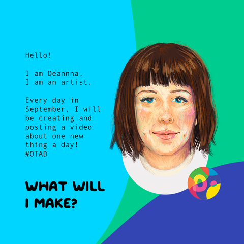 Hello! I am Deanna. I'm an artist. Every day in September I will be creating a new thing. What will I make?