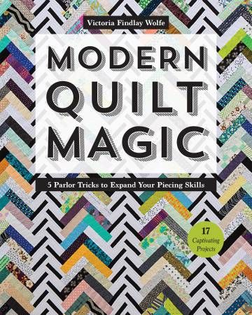 Modern Quilt Magic (softcover) by Victoria Findlay Wolfe