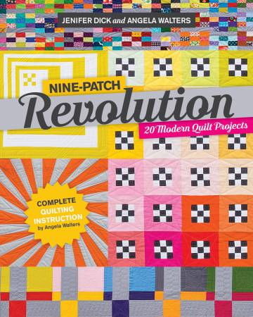 Nine Patch Revolution by Jenifer Dick and Angela Walters