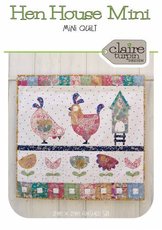 Henhouse - Mini Quilt pattern by Claire Turpin