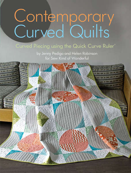 Contemporary Curved Quilts - The Quilter's Bazaar