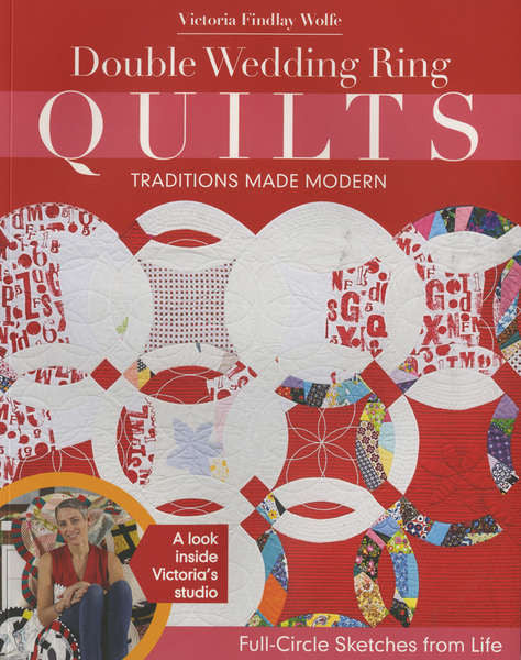 Double Wedding Ring Quilts - Traditions Made Modern - The Quilter's Bazaar