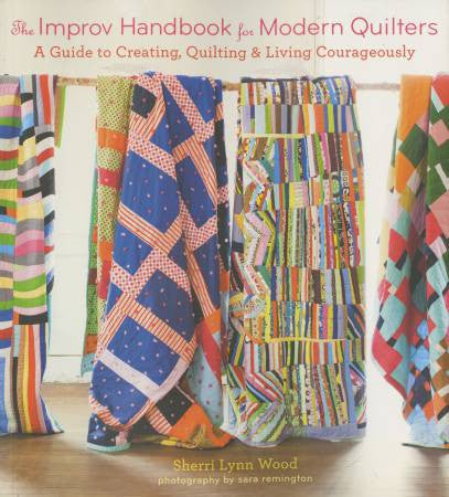 Improv Handbook for Modern Quilters by Sherri Lynn Wood - The Quilter's Bazaar