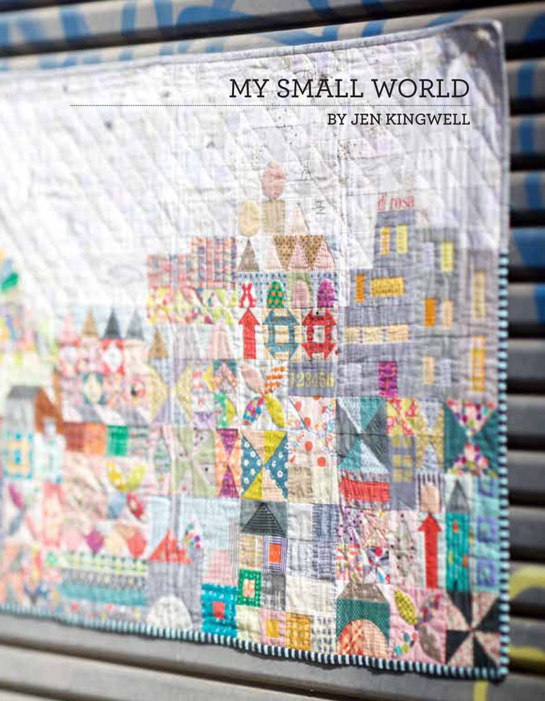 My Small World Pattern booklet by Jen Kingwell