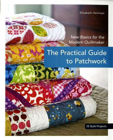 Practical Guide To Patchwork by Elizabeth Hartman