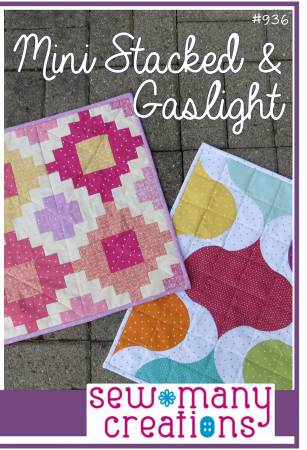 Mini Stacked & Gaslight quilt pattern by Sew Many Creations
